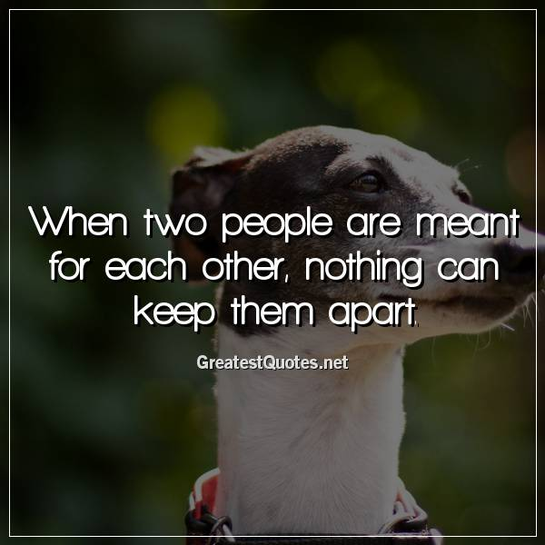 When two people are meant for each other, nothing can keep them apart