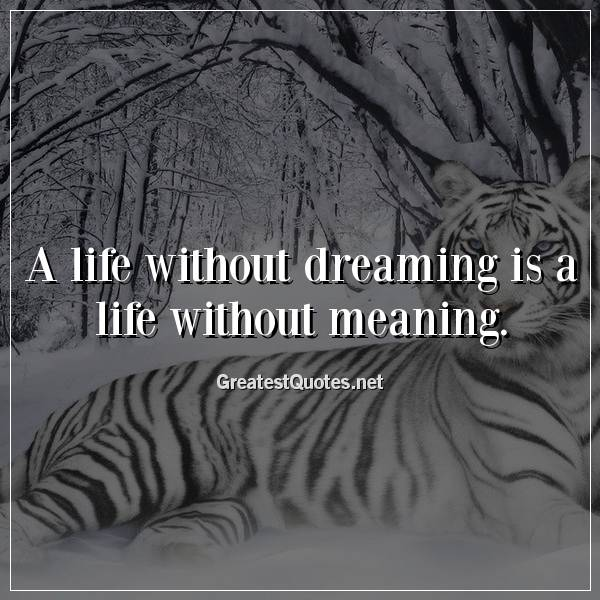 A Life Without Dreaming Is A Life Without Meaning Free Life