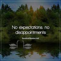 No expectations, no disappointments
