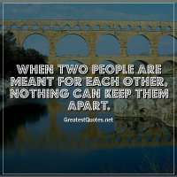 When two people are meant for each other, nothing can keep them apart.