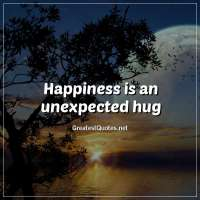 Happiness is an unexpected hug
