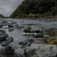 Smile more. Stress less.
