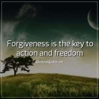 Forgiveness is the key to action and freedom