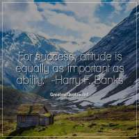 For success, attitude is equally as important as ability. - Harry F. Banks