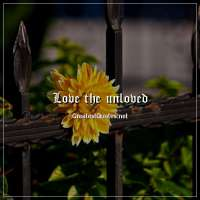 Love the unloved.