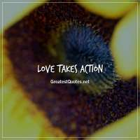 Love takes action