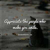 Appreciate the people who make you smile