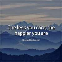 The less you care, the happier you are