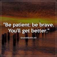 Be patient, be brave. You'll get better